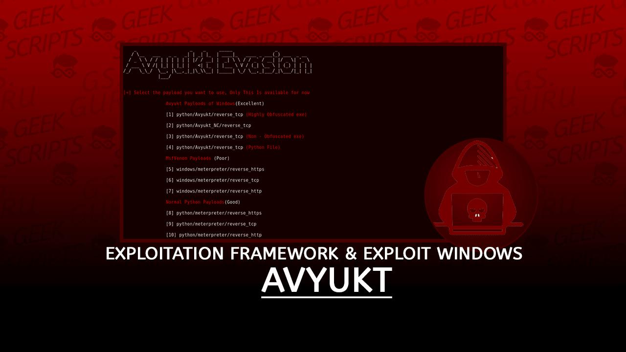 Avyukt Exploitation Framework & Exploit Windows OS