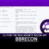 Bbrecon Python Library And CLI For The Bug Bounty Recon API