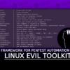 Linux Evil Toolkit Framework for Pentest Automation