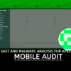 Mobile Audit SAST and Malware Analysis for APKs