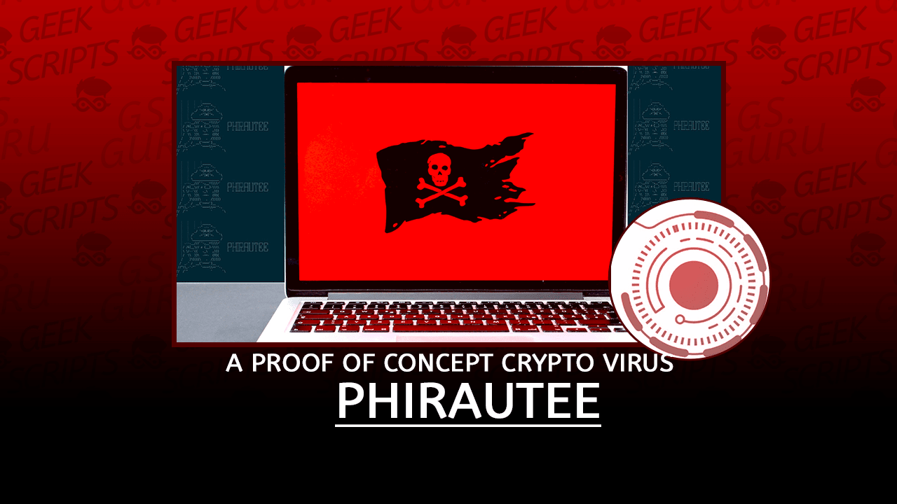 Phirautee A Proof of Concept Crypto Virus