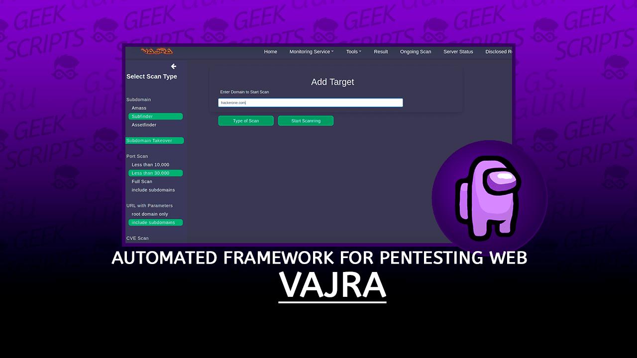 Vajra Automated Web Hacking Framework for Pentesting